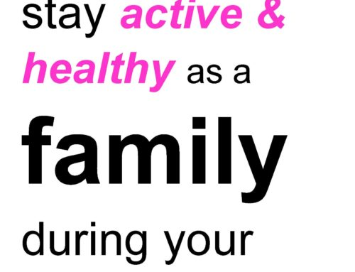 25 ways to stay active & healthy as a family during your forced downtime